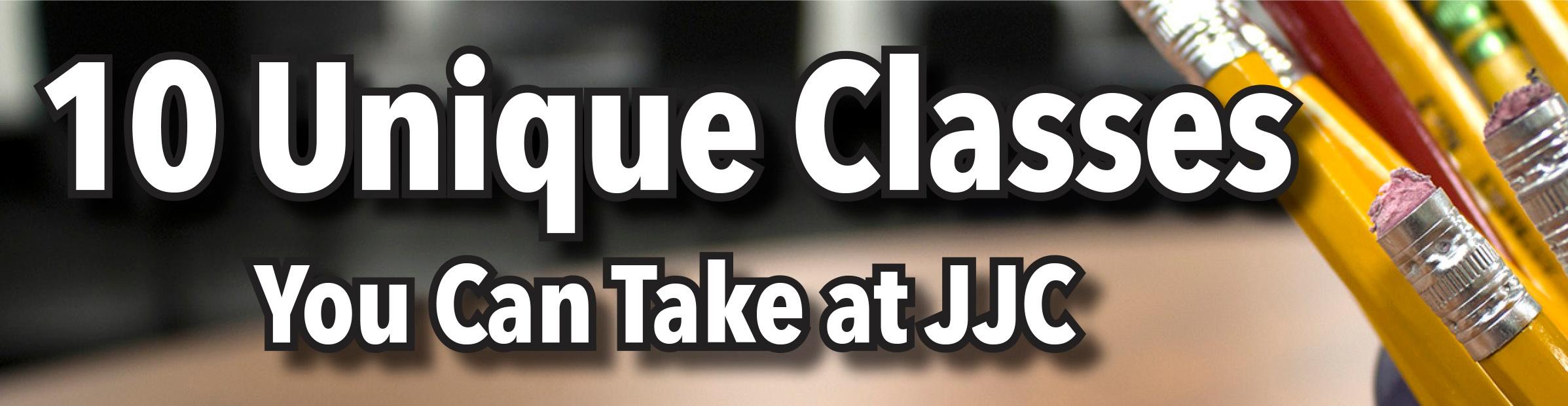 10 unique classes you can take at jjc joliet junior college