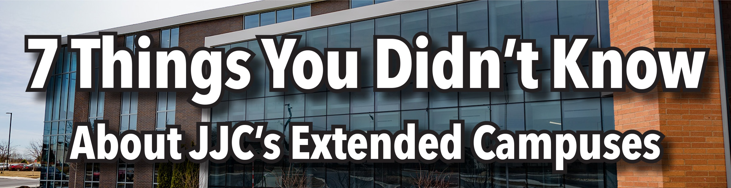 7 Things You Didn't Know About JJC Extended Campuses Morris Romeoville Joliet