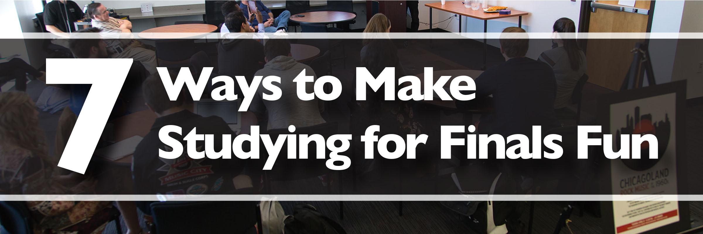 7 ways to make studying for finals fun banner jjc joliet junior college