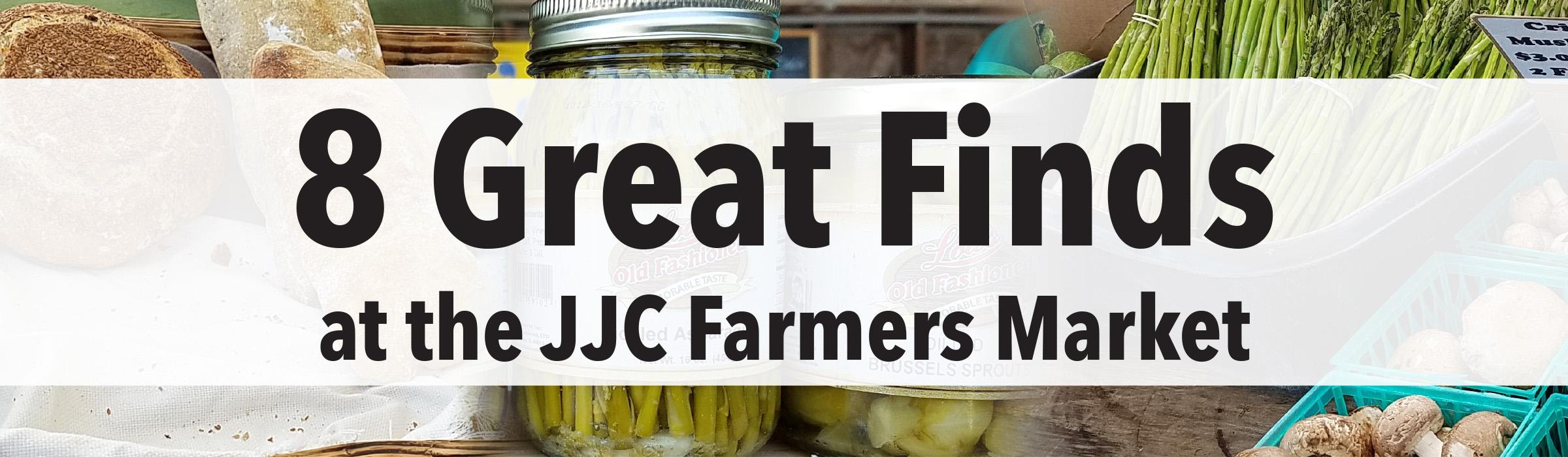 8 great finds at the jjc farmers market joliet junior college