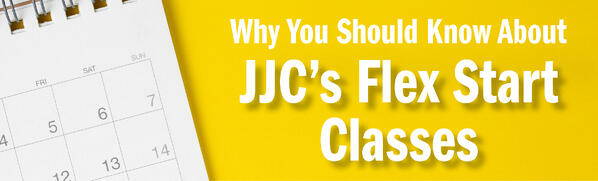 why you should know about JJC's flex start classes joliet junior college