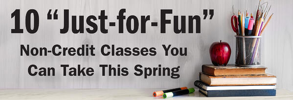 10 just for fun non-credit classes you can take this spring jjc joliet junior college