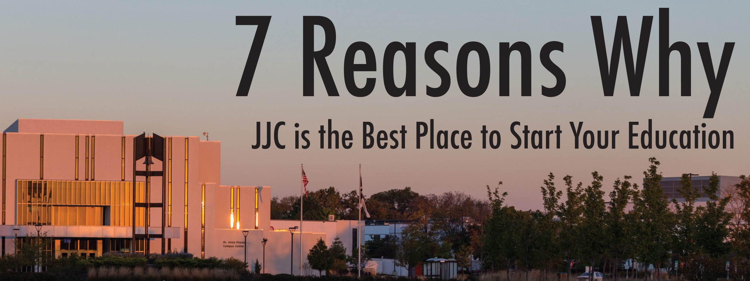 joliet junior college 7 reasons why jjc is the best place to start your education banner