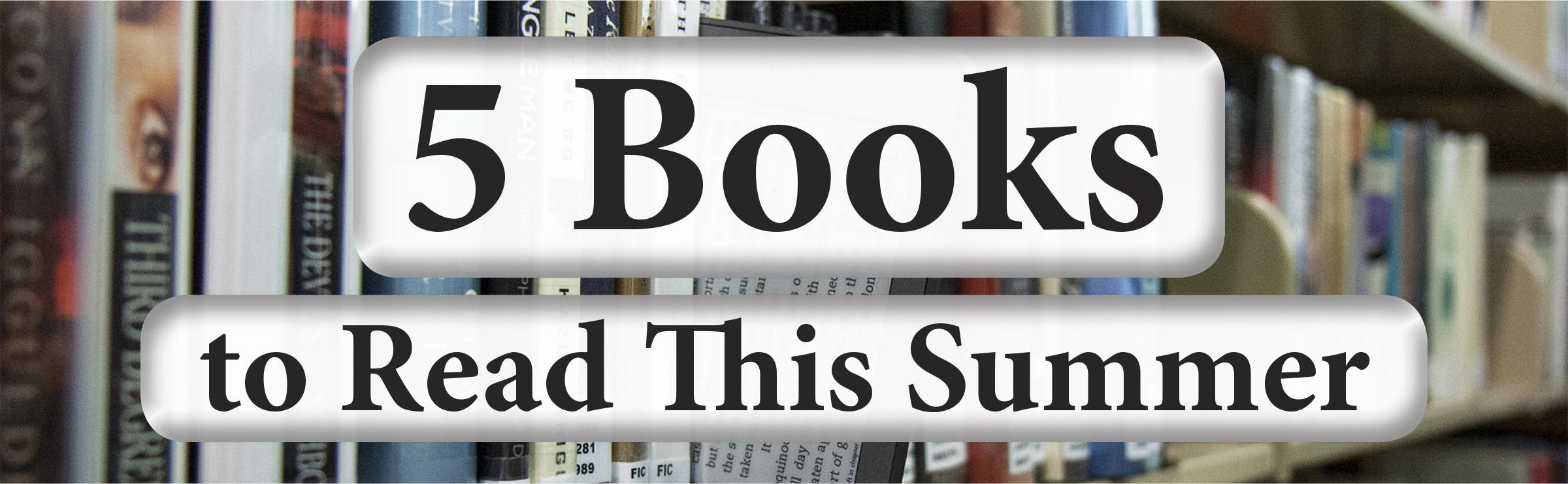 5 books to read this summer jjc joliet junior college