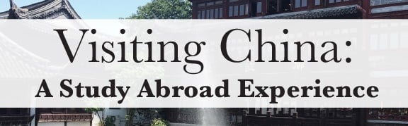 Visiting China A Study Abroad Experience jjc Joliet Junior College