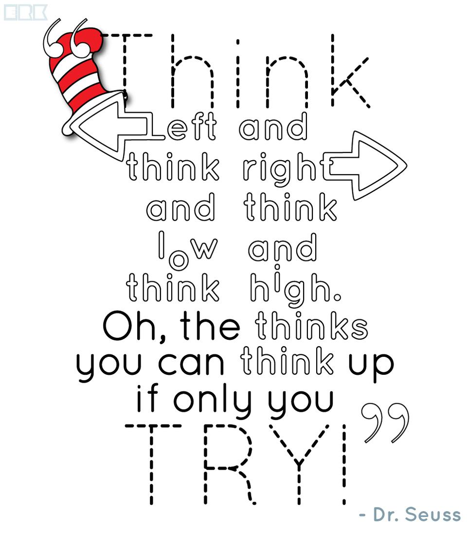 dr seuss quote think left and think right think low and think high try  joliet junior college jjc 10 motivators