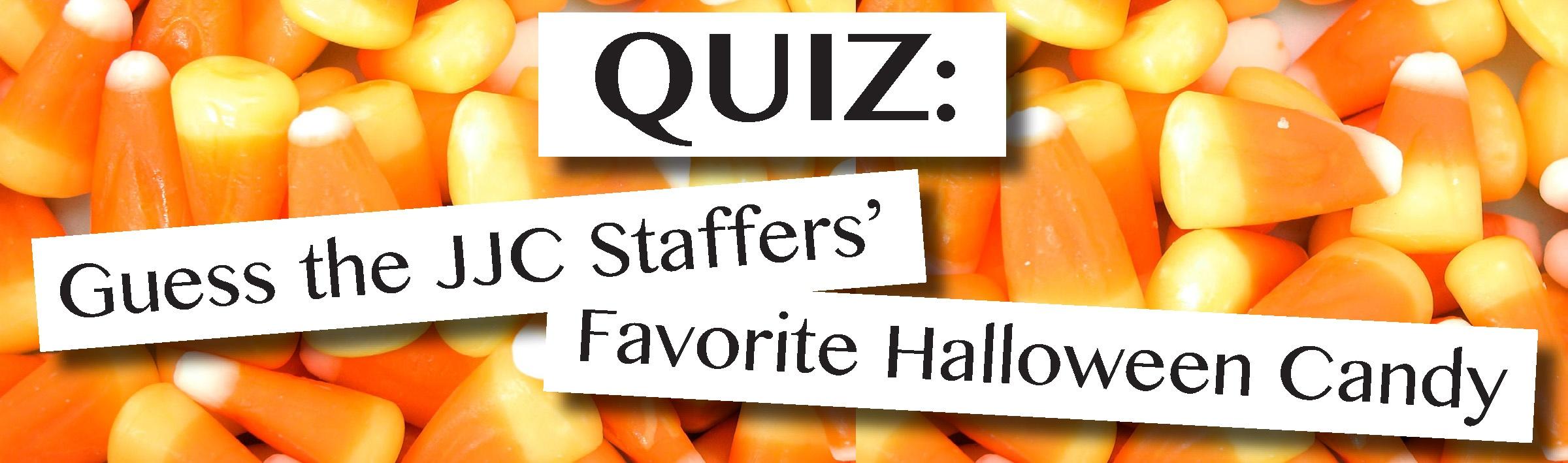 quiz guess the jjc staffers favorite halloween candy
