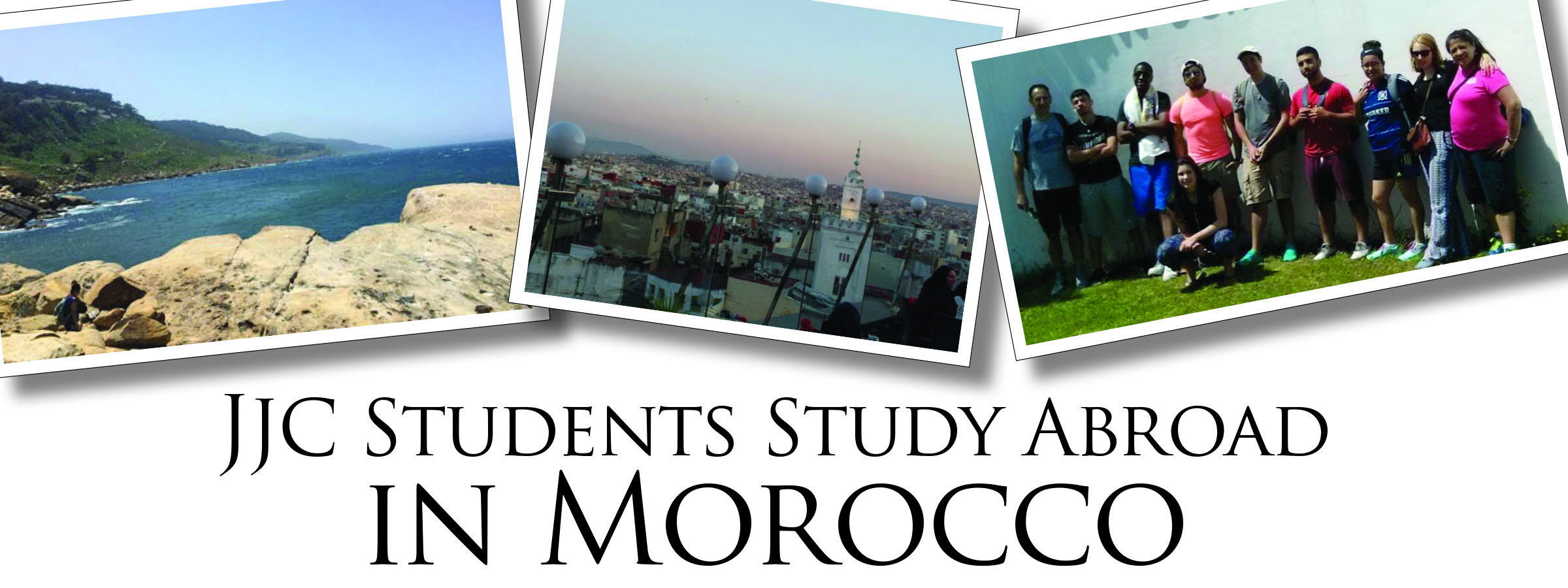 jjc students study abroad in morocco