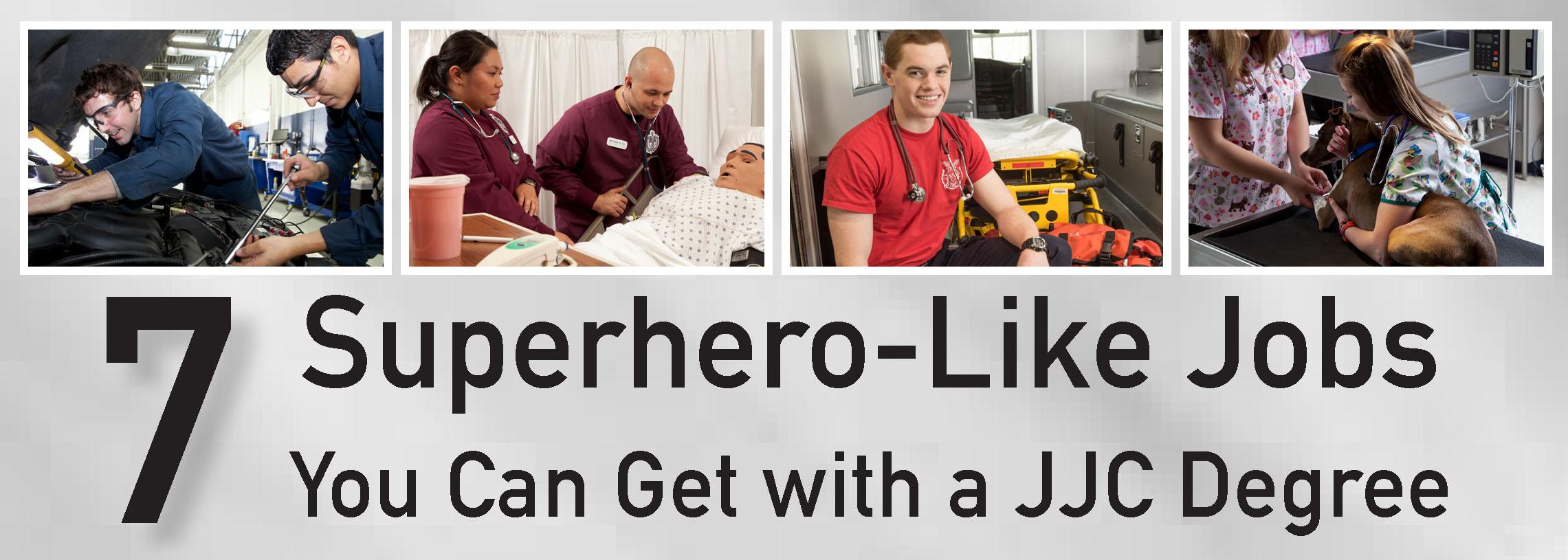 7 superhero-like jobs you can get with a jjc degree superhero joliet junior college