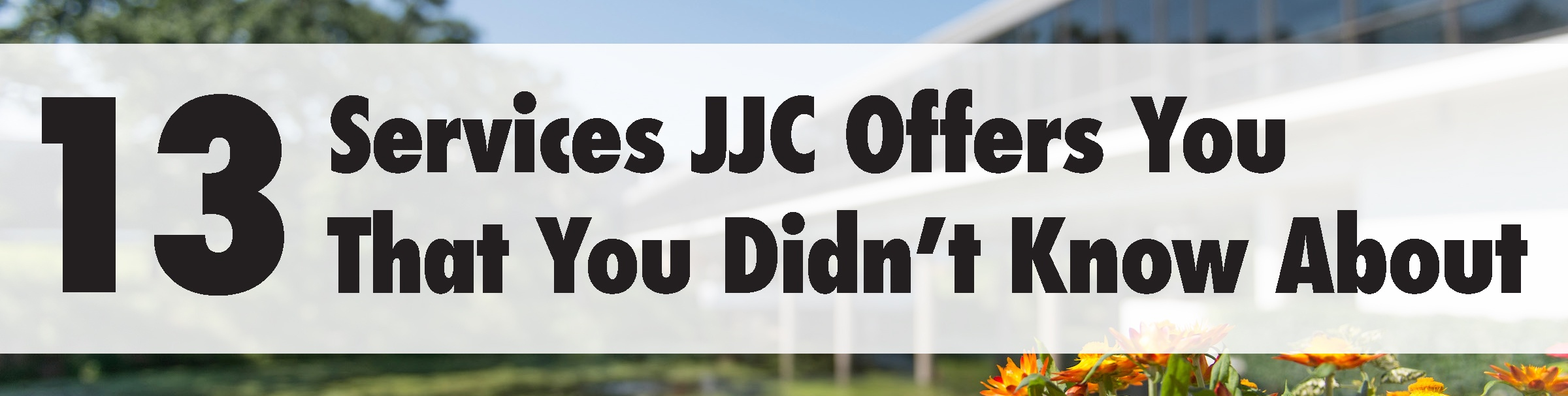 13 services jjc offers you that you didn't know about joliet junior college
