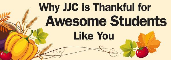 why jjc is thankful for awesome students like you joliet junior college